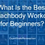 What Is the Best Beachbody Workout for Beginners? 2021