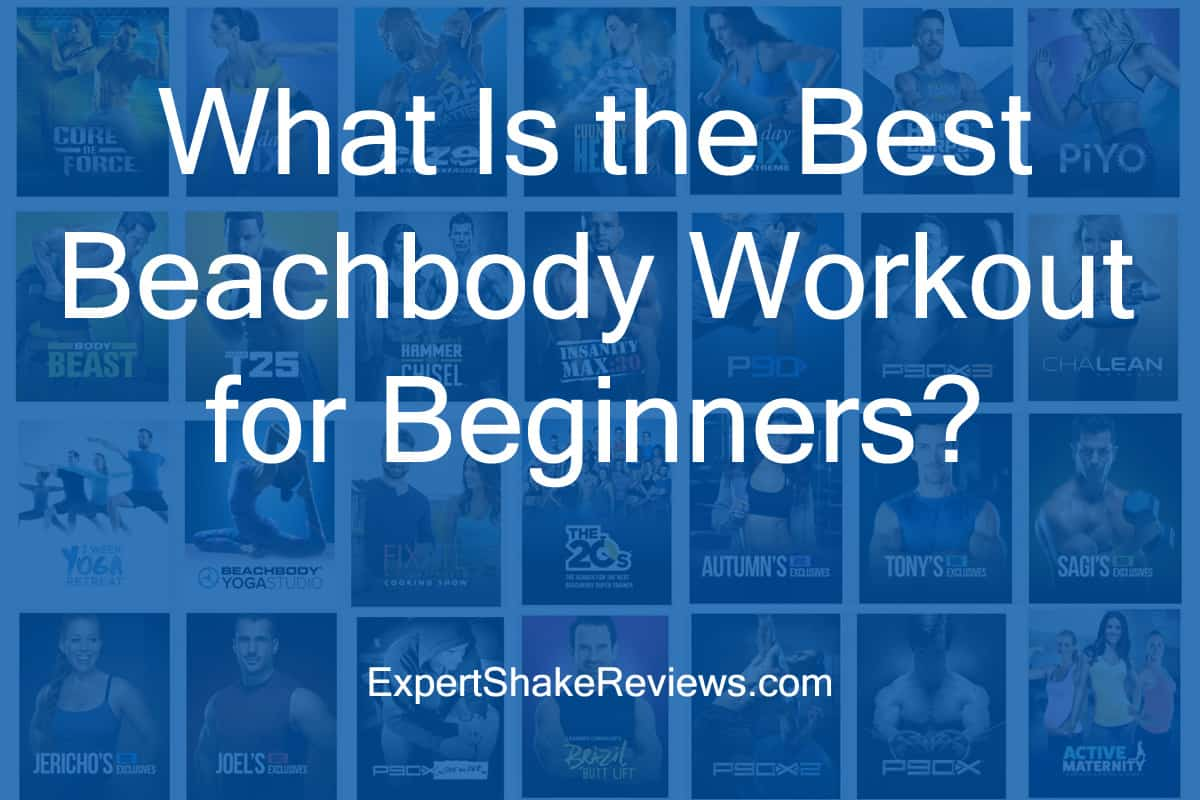 What Is the Best Beachbody Workout for Beginners