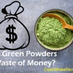 Are Green Powders a Waste of Money? | SHOCKING REVEAL