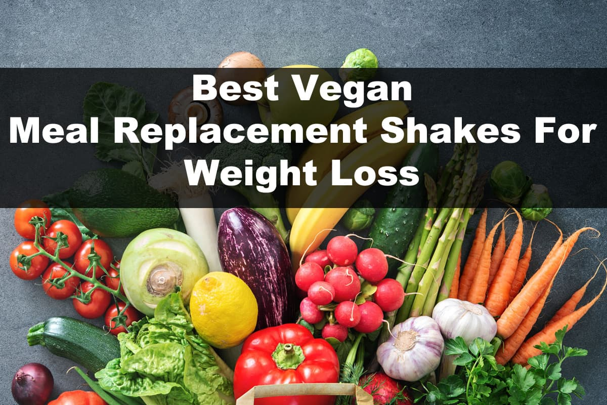 Vegan Meal Replacement Shakes for Weight Loss